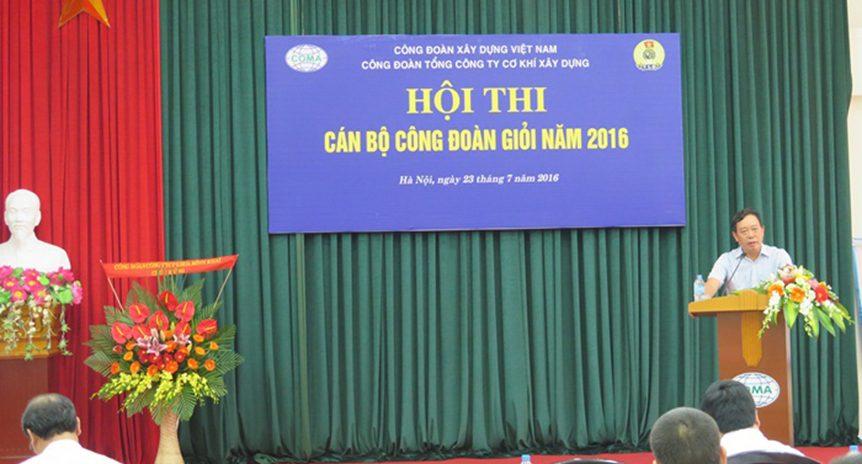 Hội thi cán bộ công đoàn giỏi Tổng công ty Cơ khí xây dựng năm 2016